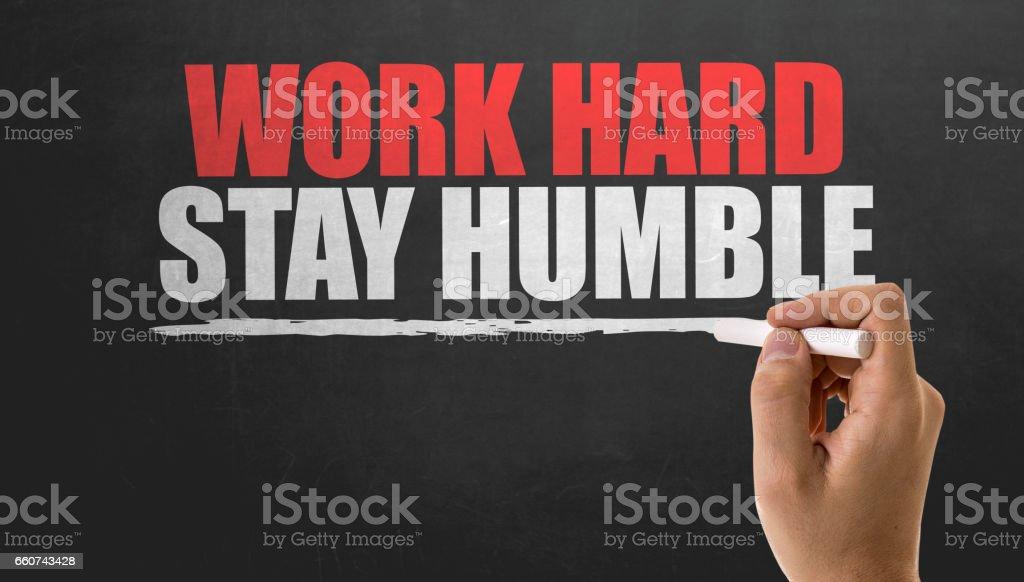 Work Hard Stay Humble stock photo