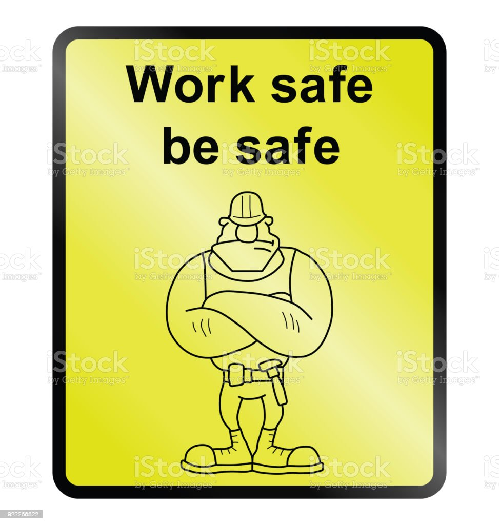 Yellow work safe be safe public information sign isolated on white...