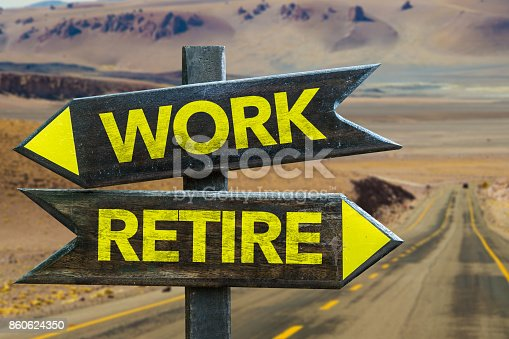 istock Work vs Retire 860624350