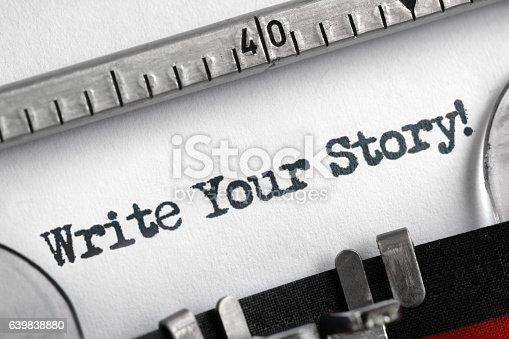 istock Write your story written on typewriter 639838880