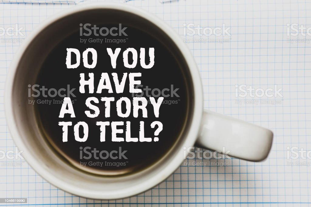 Writing note showing Do You Have A Story To Tell question. Business photo showcasing Storytelling Memories Tales Experiences Coffee mug with black coffee floating some white texts on white paper. stock photo