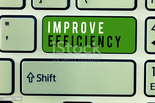 Writing note showing Improve Efficiency. Business photo showcasing Competency in performance with Least Waste of Effort.