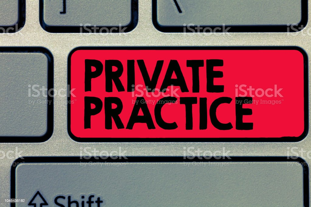 Writing note showing Private Practice. Business photo showcasing work...
