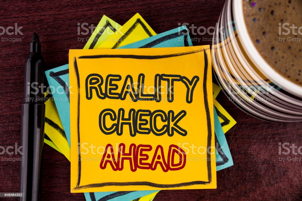 Writing note showing  Reality Check Ahead. Business photo showcasing Unveil truth knowing actuality avoid being sceptical written on Sticky Note paper on Wooden background Coffee Cup and Marke stock photo