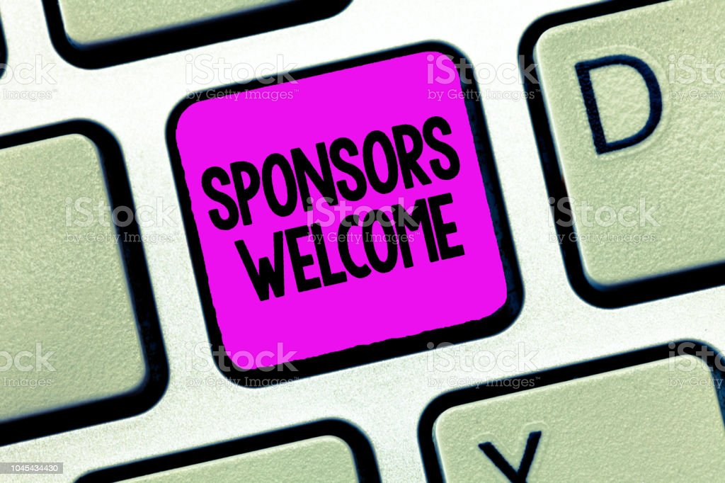 Writing note showing Sponsors Welcome. Business photo showcasing announcing that you accept investing in your company stock photo