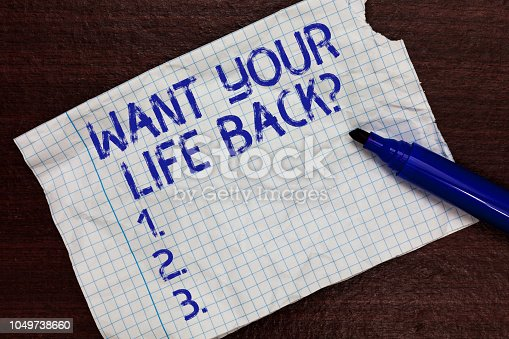 istock Writing note showing Want Your Life Back question. Business photo showcasing Have again our Lives Take Control of our Being Squared notebook paper Markers Communicating ideas Expressing feelings. 1049738660