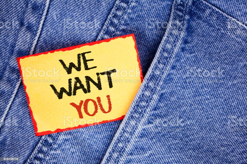 Writing note showing  We Want You. Business photo showcasing Employee Help Wanted Workers Recruitment Headhunting Employment written on Sticky Note Paper on the Jeans background. stock photo