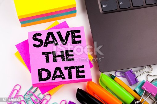 istock Writing text showing Save The Date made in the office with surroundings such as laptop, marker, pen. Business concept for Special Day and Greeting white background with copy space 874186590