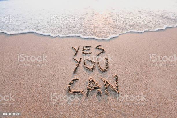 Yes you can motivational inspirational message on sand picture id1003163388?b=1&k=6&m=1003163388&s=612x612&h=jz rcytzjf1tkqawxf4aq7a2 q6faipbt vukh1papc=