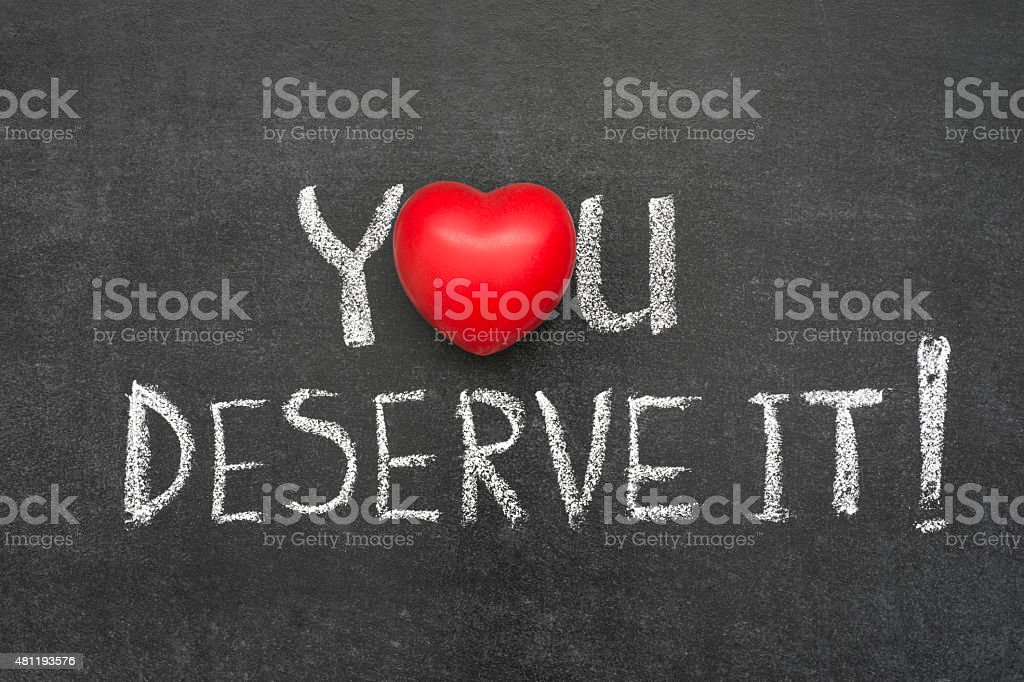 you deserve it stock photo