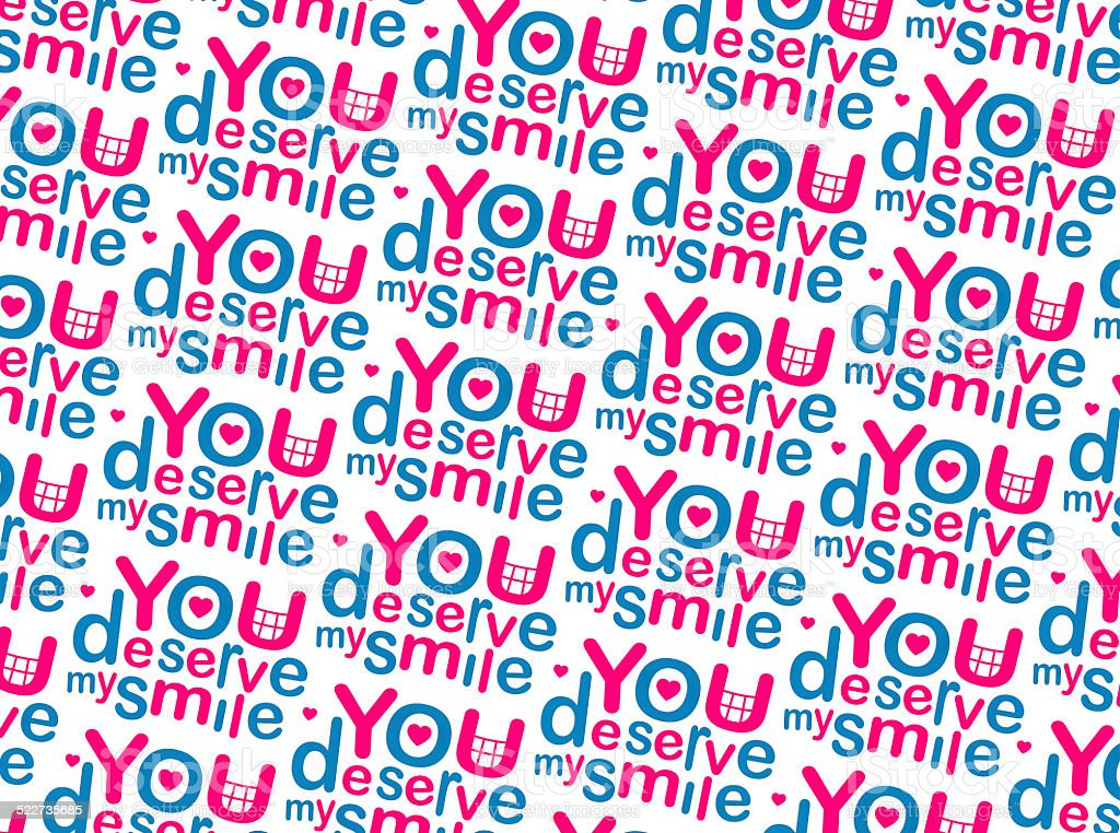 You Deserve my Smile Pattern stock photo