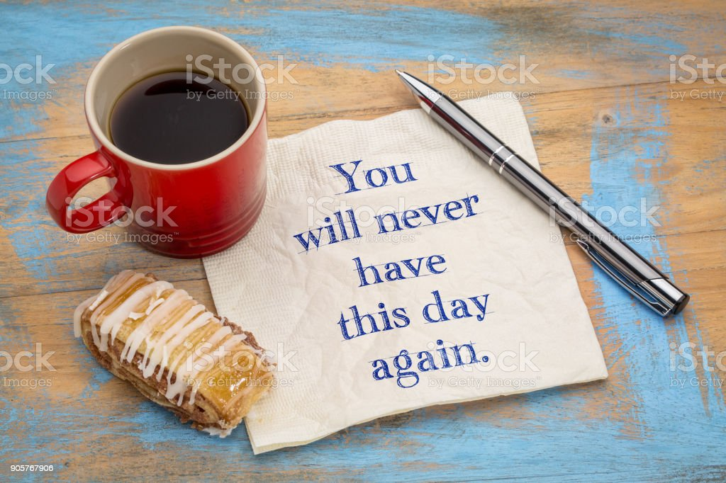 You will never have this day again stock photo