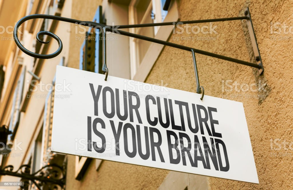 Your Culture Is Your Brand sign stock photo