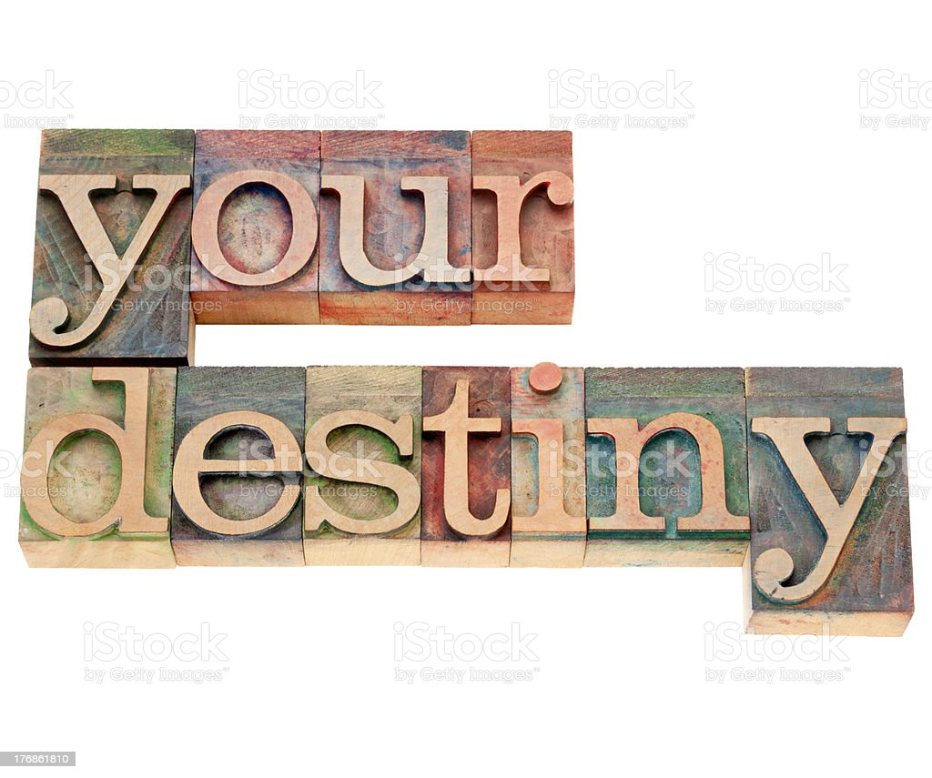 your destiny in letterpress type royalty-free stock photo