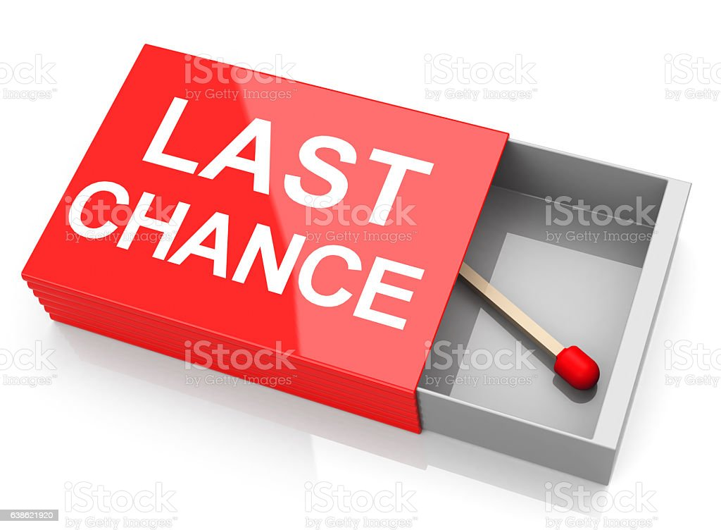 your last chance stock photo
