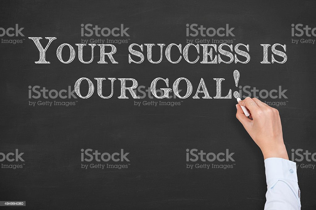 Your Success Is Our Goal on Chalkboard stock photo