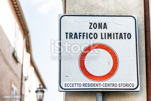 istock Zona Traffico Limitato, ZTL limited traffic zone sign in little, small Italian town restricting cars to historical, historic center of Orvieto, Italy 1065074982