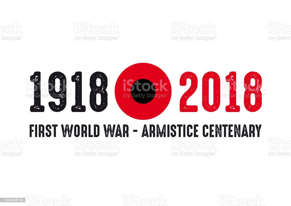 1918-2018 FIRST WORLD WAR CENTENARY - ARMISTICE DAY vector art illustration