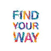 FIND YOUR WAY.