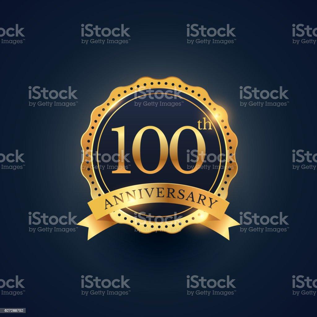 100th anniversary celebration badge label in golden color vector art illustration