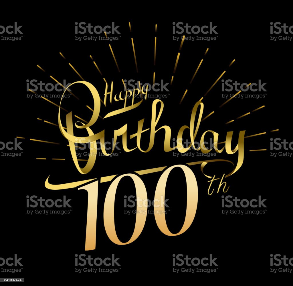 100th Happy Birthday design. Beautiful greeting card poster with calligraphy Word gold fireworks. Hand drawn design elements. Handwritten modern brush lettering on a black background isolated vector vector art illustration