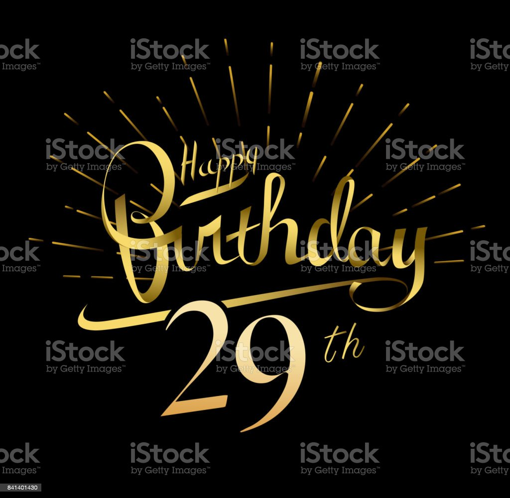 29th Happy Birthday design. Beautiful greeting card poster with calligraphy Word gold fireworks. Hand drawn design elements. Handwritten modern brush lettering on a black background isolated vector vector art illustration