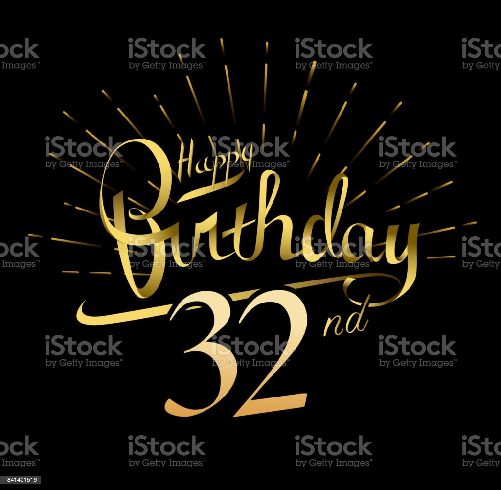 32nd Happy Birthday design. Beautiful greeting card poster with calligraphy Word gold fireworks. Hand drawn design elements. Handwritten modern brush lettering on a black background isolated vector vector art illustration