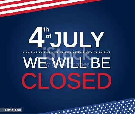 4th of July. We will be closed. Vector illustration. EPS10