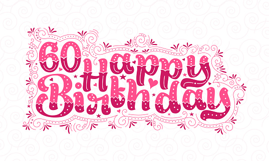 60th Happy Birthday lettering, 60 years Birthday beautiful typography design with pink dots, lines, and leaves.