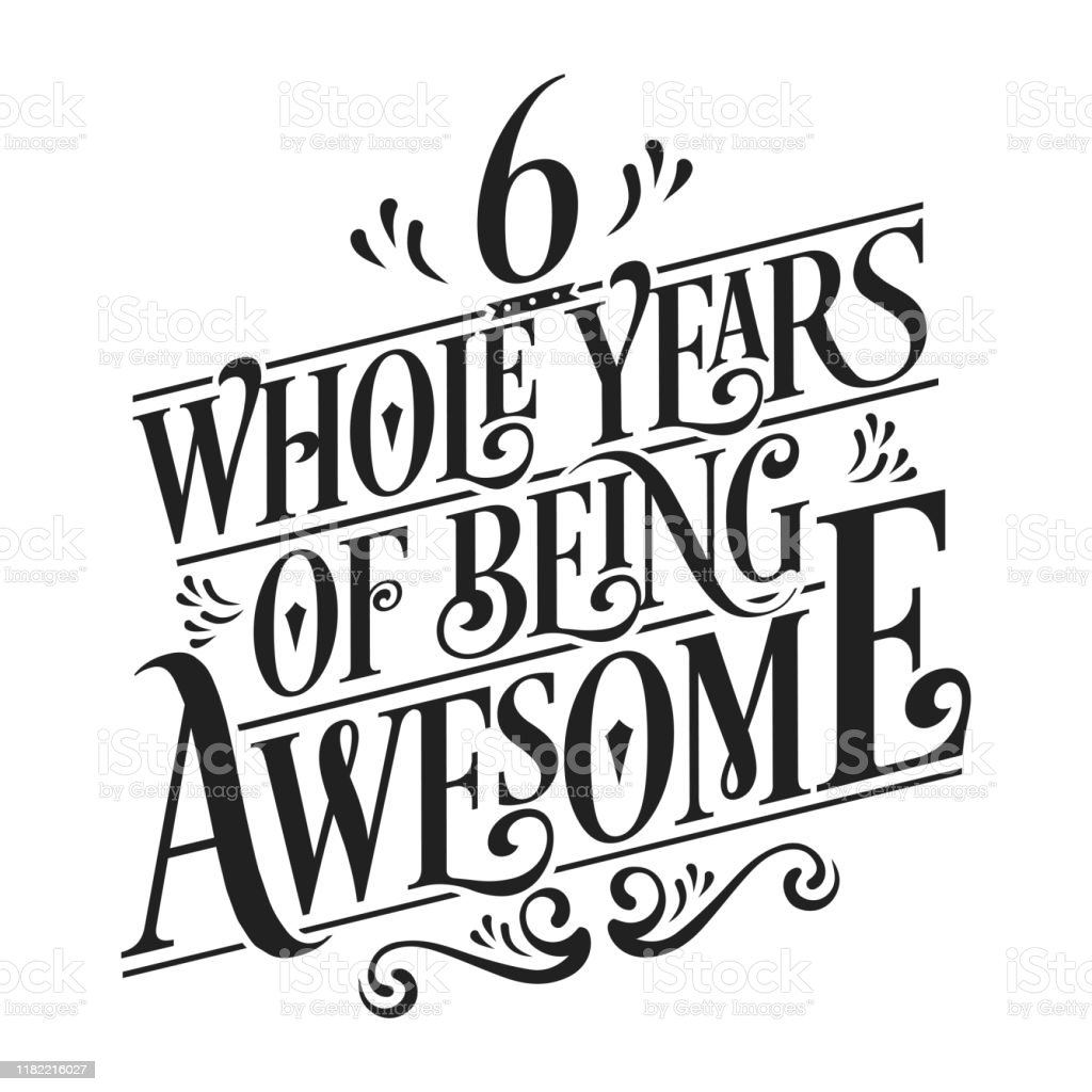 6th Birthday And 6th Wedding Anniversary Typography Design 6 Whole Years Of Being Awesome Stock Illustration Download Image Now Istock