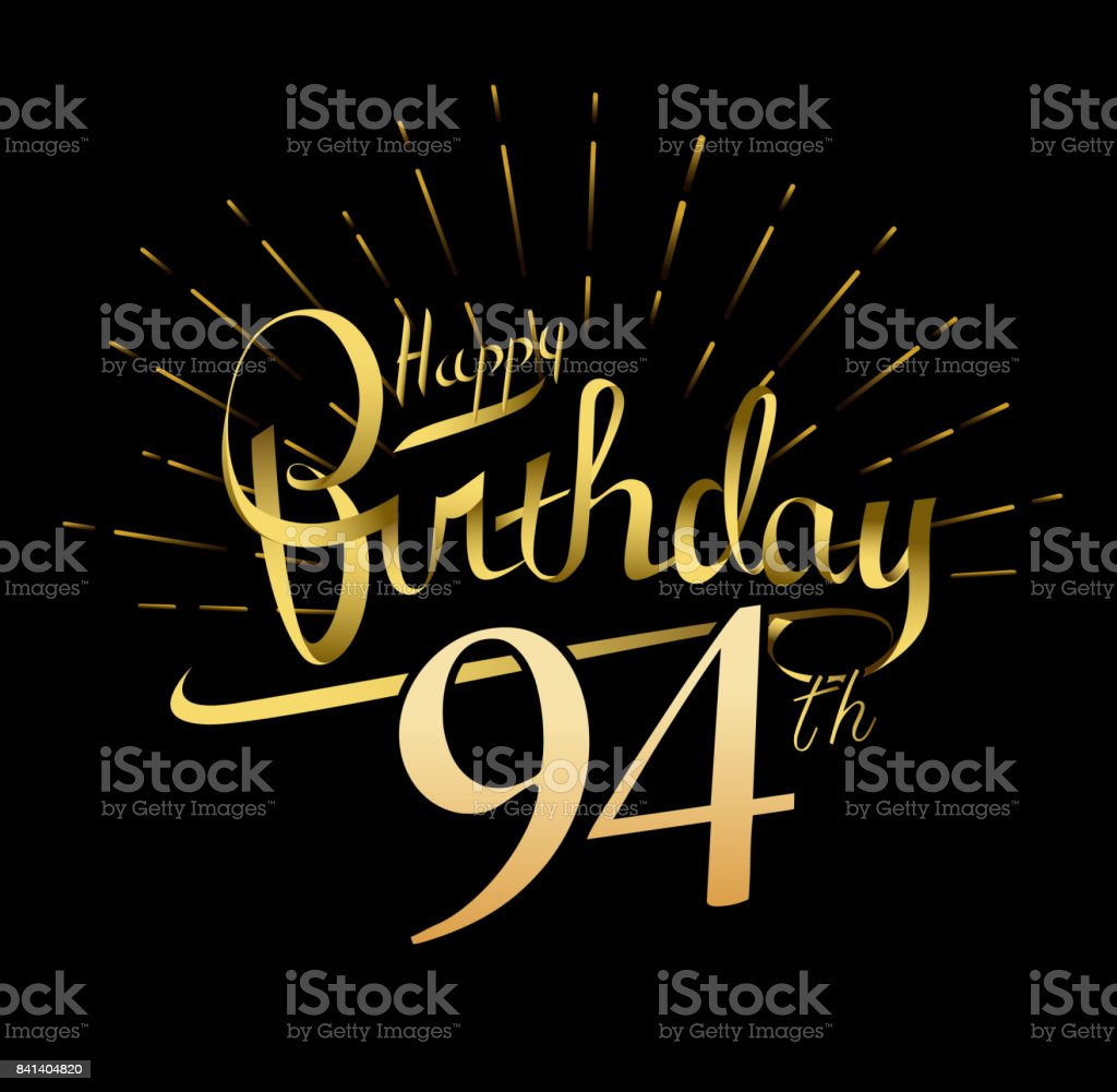94th Happy Birthday Design Beautiful Greeting Card Poster With Calligraphy Word Gold Fireworks Hand Drawn Elements
