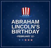Abraham Lincolns birthday blue backround with hat, USA President. Vector illustration.