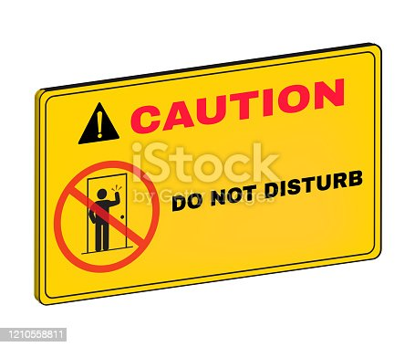 Accident Prevention signs,  3D Caution board with message CAUTION DO NOT DISTURB, beware and careful three dimension Sign concept, warning symbol, vector illustration.
