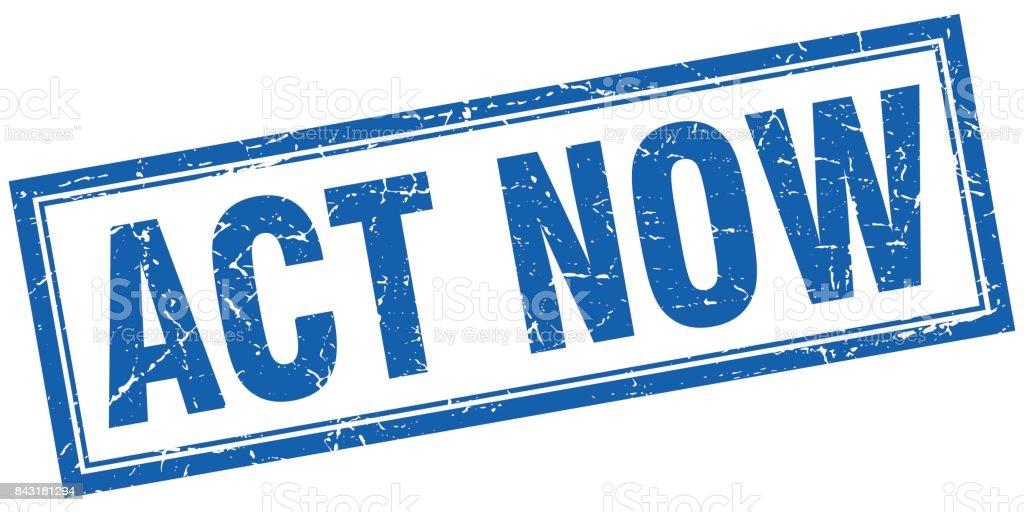 act now blue grunge square stamp on white vector art illustration