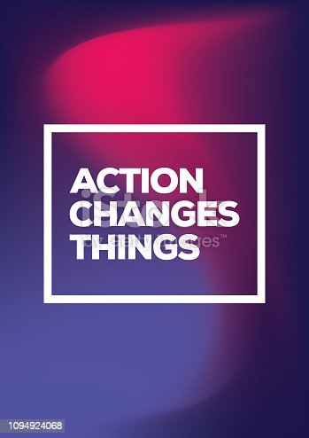 Action Changes Things. Inspiring Creative Motivation Quote Poster Template. Vector Typography - Illustration