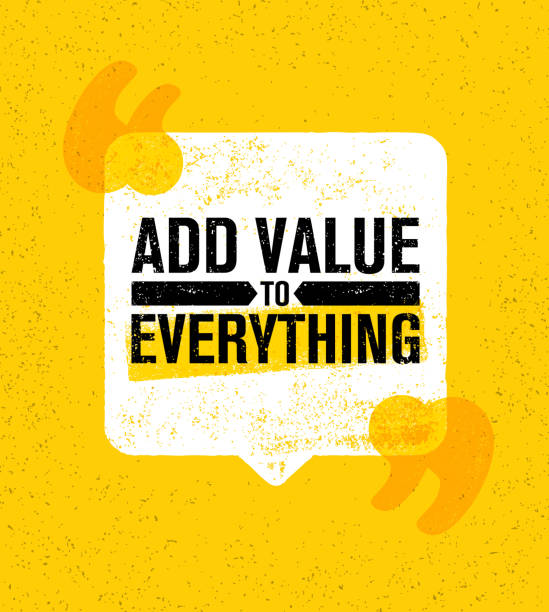 Add Value To Everything. Inspiring Creative Motivation Quote Poster Template. Vector Typography Banner Design Concept Add Value To Everything. Inspiring Creative Motivation Quote Poster Template. Vector Typography Banner Design Concept On Grunge Texture Rough Background motivation stock illustrations