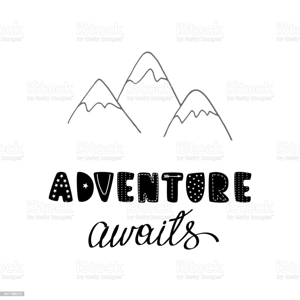 Adventure awaits lettering with mountains Cute hand drawn nursery poster in scandinavian style monochrome black and white style vector art illustration
