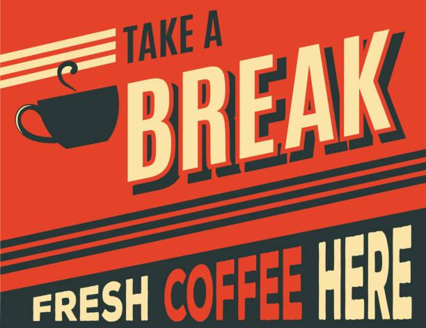 ilustrações de stock, clip art, desenhos animados e ícones de advertising coffee retro poster - pausa para café