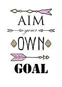 Aim your own goal vertical vector illustration on white background. Vertical print with hand-drawn arrows. Positive lettering for motivation. Ethnic poster with handwritten message. Boho tribal arrows