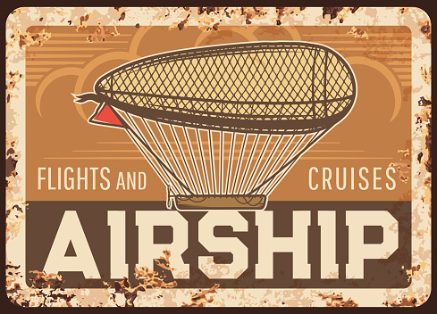 Airship flights and cruises rusty metal plate