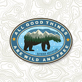 All good things are wild and free. Outdoor adventure. Vector illustration. Concept for shirt, logo, print, stamp, patch. Double exposure design with bear, forest and mountain landscape silhouette