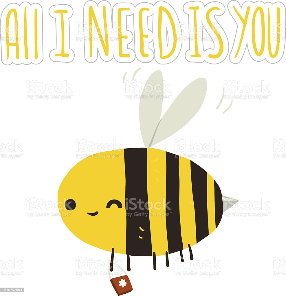 All I need is you bee postcard. vector art illustration