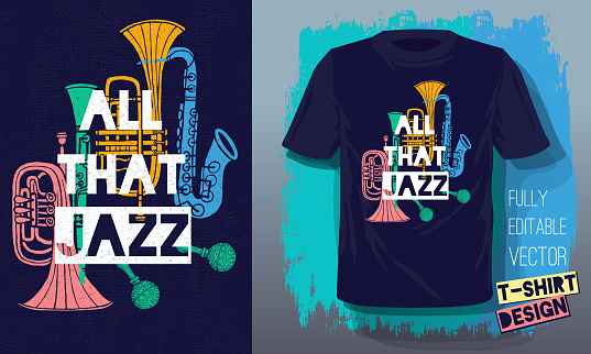 All that jazz lettering slogan retro sketch style musical instruments saxophone, trumpet, clarinet, trombone for t shirt design