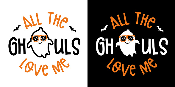 All The Ghouls Love Me with cute Boy ghost - Halloween hand drawn lettering quoteon t-shirt design, greeting card or poster design Background Vector Illustration.