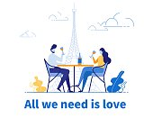 All We Need is Love Romantic Positive Slogan and Loving Couple Dining and Dating in Restaurant or Cafe on Eiffel Tower Background during Europe Trip, Wedding Voyage. Flat Vector Illustration.