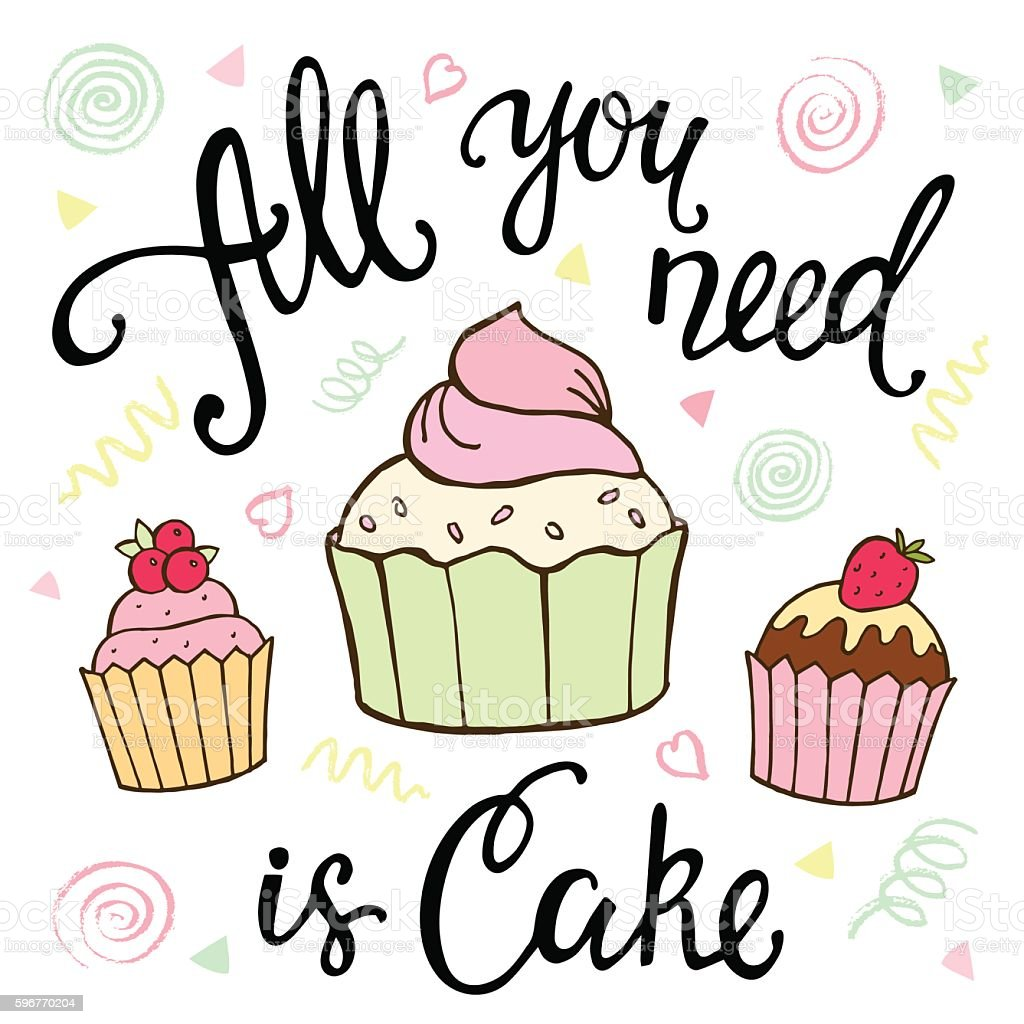 Download All You Need Is Cake Ink Hand Lettering And Dessert Stock ...