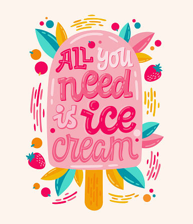 All you need is ice cream - Colorfull illustration with ice cream lettering for decoration design. Ice cream cone shape design with a strawberry and leaves decor.