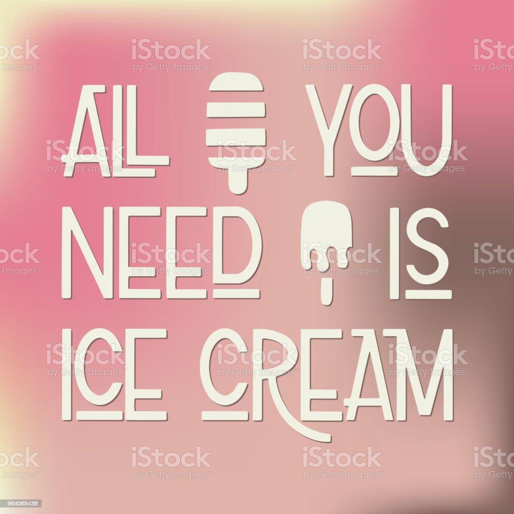 必要なは、アイスクリームです。 - Tシャツのロイヤリティフリーベクトルアート