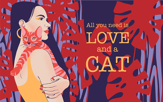 All you need is love and a cat. Inspirational quote card, invitation, banner, lettering poster. Vector slogan with young woman portrait holding a cat. Lady with long black hair on tropical background.