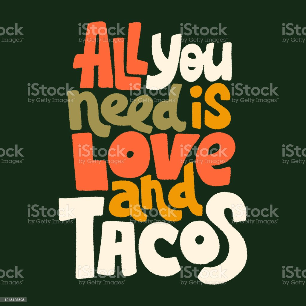 All You Need Is Love And Tacos Stock Illustration Download Image Now Istock